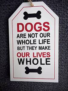 Wall hanger Dogs Are Not Our Whole Life But They Make Life Whole Carindale Brisbane South East Preview