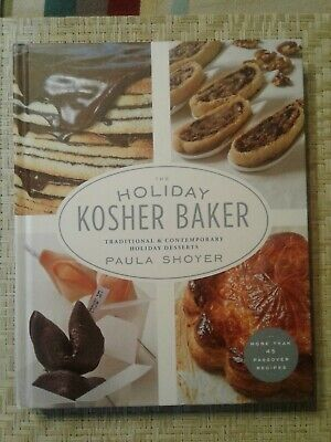 The Holiday Kosher Baker Traditional Contemporary Desserts Shoyer HC Book -