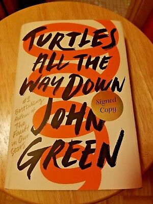 Turtles All The Way Down By John Green  2017  Hardcover  Autographed