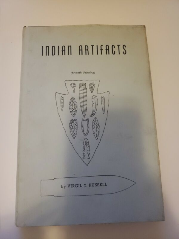Indian Artifacts by Virgil Y. Russell (Seventh Printing)