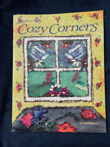 Carolyn Kyle Presents COZY CORNERS Stained Glass Pattern Book by Dione Roberts