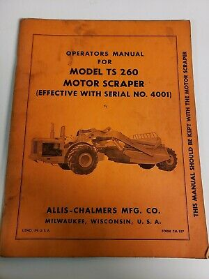 Allis Chalmers Ts 260 Motor Scraper Owners Operators Manual Effec Sn 4001