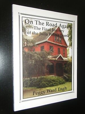 On the Road Again The Final Journey of the Julia Weber Home Lodi CA Peggy Engh for sale  Shipping to India