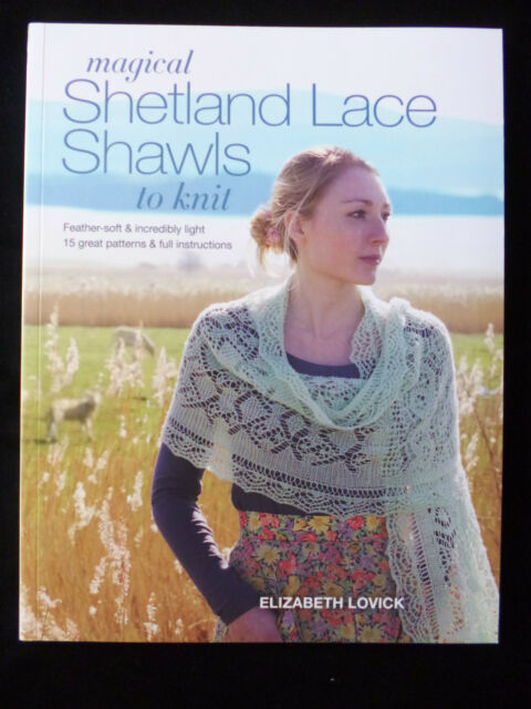 Magical Shetland Lace Shawls to Knit - 15 Patterns by Elizabeth Lovick