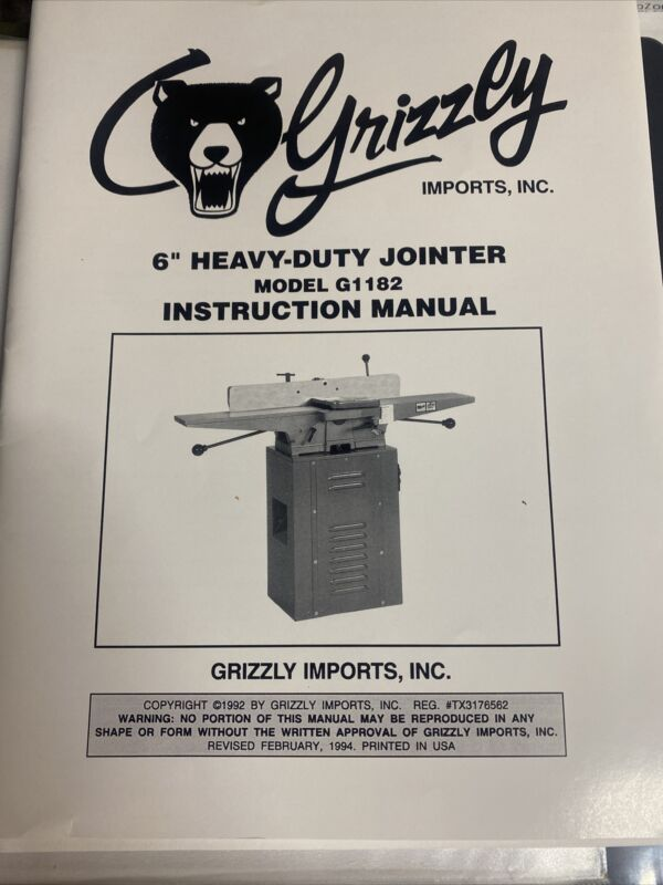 """Grizzly 6"""" Heavy-Duty Jointer Model G1182 Instruction Manual Revised Feb. 1994"""