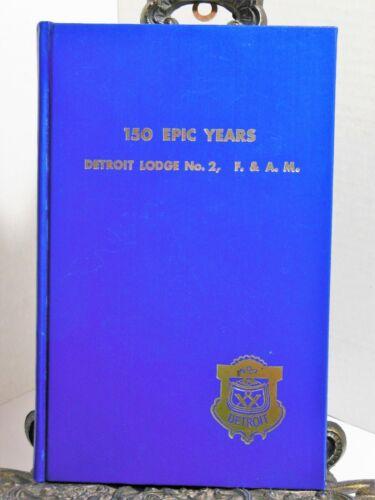 Detroit Michigan 150 EPIC YEARS Masonic Lodge No 2 Free Accepted Masons 1972 HB