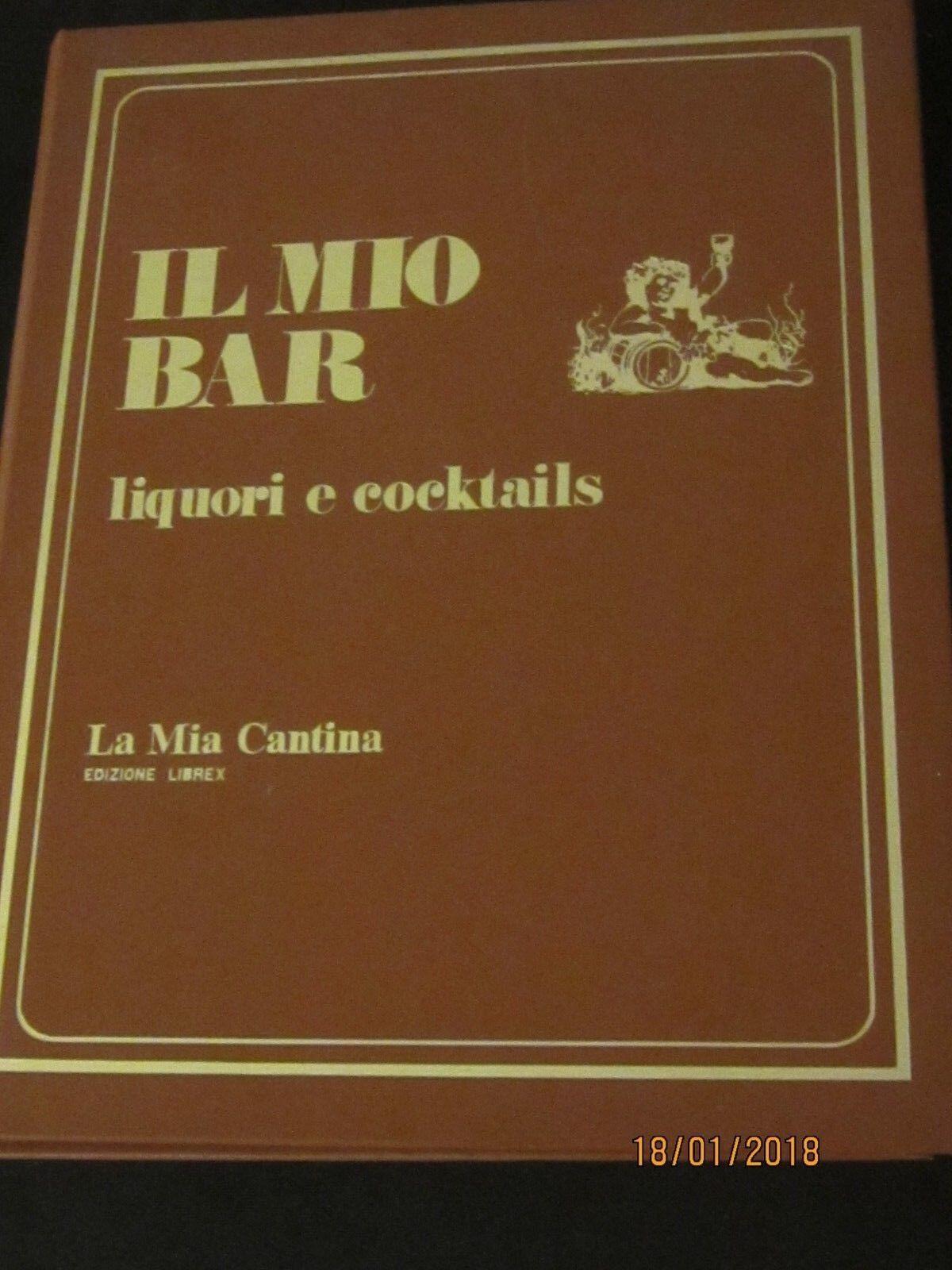 La mia Cantina Vini Stranieri & Il mio Bar liquori e cocktails 1 volume