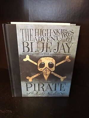 The High-Skies Adventures of Blue Jay the Pirate~Scott Nash 2012 Hardcover 1st