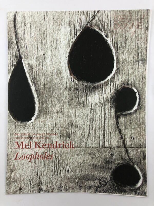 Exhibition Catalog - Mel Kendrick Loopholes / Dieu Donne 2008 / Fine