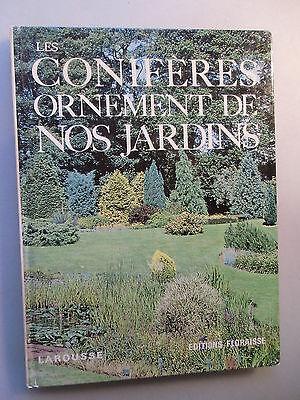 Les Coniferes Ornement de Nos Jardins 1972 Conifere