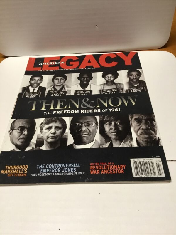 American Legacy Magazine Fall 2008 Freedom Riders Of 1961 Then & Now