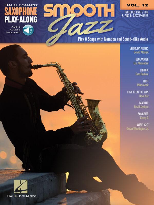 Smooth Jazz Eb Alto Bb Tenor Saxophone Play-Along Vol 12 Sheet Music Book Audio