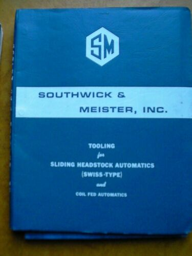 SM Southwick Meister Bar Automatics Screw Machine Tooling Catalog collets 74 pgs