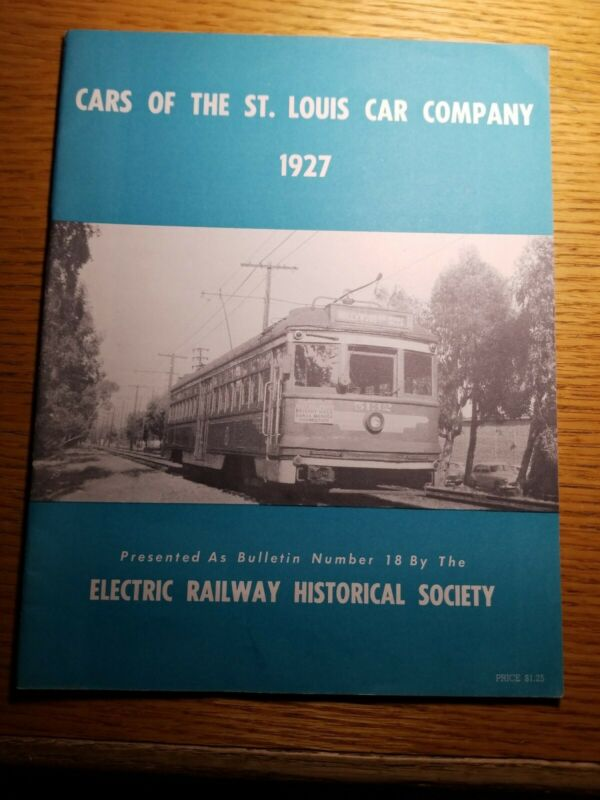 CARS OF THE ST. LOUIS CAR COMPANY 1927. ERHS #18 TROLLEYS