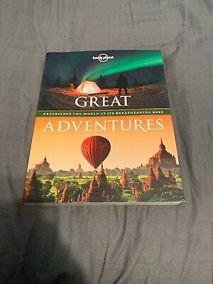 Lonely Planet: Great Adventures : Experience the World at Its Breathtaking