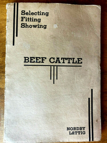 1948 Beef Cattle Booklet Selecting Fitting Showing 4th Ed. Cow Farm Angus Steer
