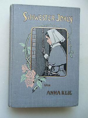 Schwester Jdaly von Anna Klie um 1900 Mädchenbuch Jugendbuch