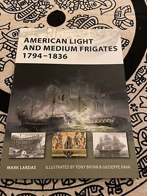 New Vanguard: American Light and Medium Frigates 1794-1836 147 by Mark Lardas...