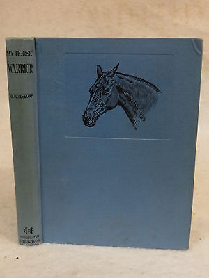 Lord Mottistone  MY HORSE WARRIOR  Illustd   Hodder & Stoughton  1934 First Ed!