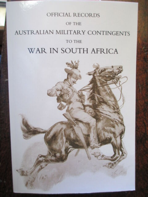 Boer War Book OFFICIAL RECORDS AUST MILITARY CONTINGENTS WAR IN SOUTH AFRICA'