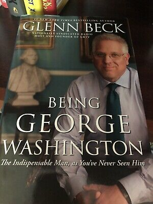 Being George Washington : The Indispensable Man, as You've Never Seen Him by...