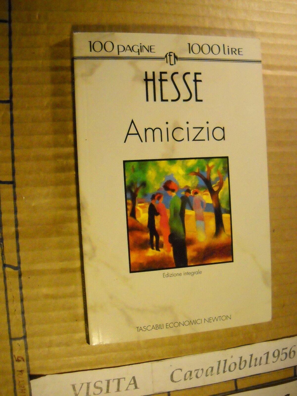 LIBRO - AMICIZIA - HESSE - 1° ED. 100 PAGINE NEWTON 93 - NUOVO