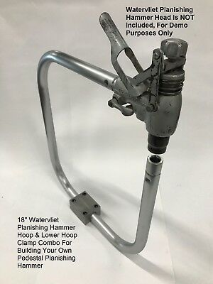 18 Watervliet Planishing Hammer Hoop Lower Hoop Clamp Combo
