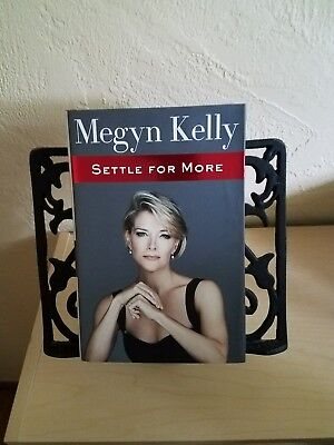 SIGNED: Megyn Kelly Settle For More 1st printing hardcover book