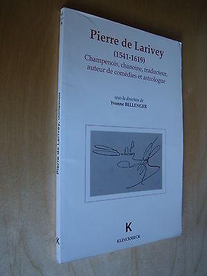 Pierre de Larivey 1541-1619 Champenois chanoine traducteur auteur et astrologue