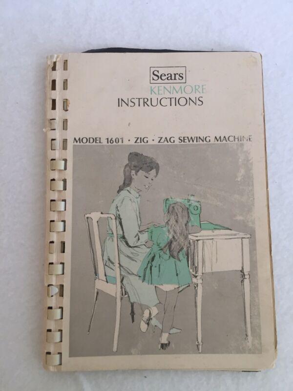 Vintage Sears Kenmore Model 1601 Zig Zag Sewing Machine Instruction Manual