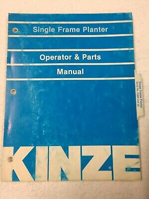 Kinze Single Frame Planter Operator And Parts Manual 1j-2577-x15