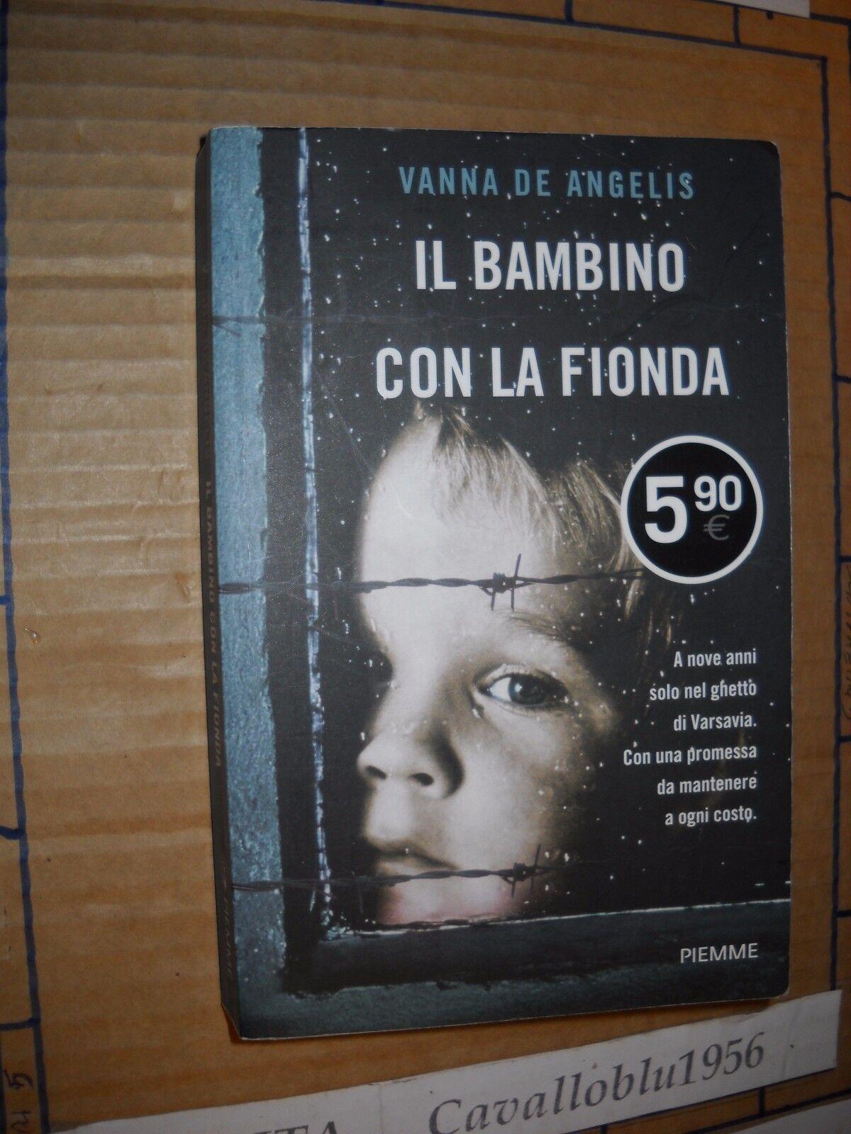 LIBRO - IL BAMBINO CON LA FIONDA - V. DE ANGELIS - PIEMME 2013 - COME NUOVO
