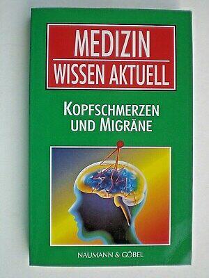 Kopfschmerzen Medizin (Medizin Wissen Aktuell Kopfschmerzen und Migräne, Naumann&Göbel)
