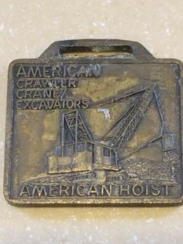 Vintage American Hoist Truck Cranes Crawler Cranes Excavators Watch Fob
