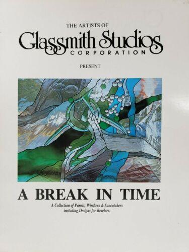 A Break In Time Glassmith Studios Panels Suncatchers Doors 1995 Paperback
