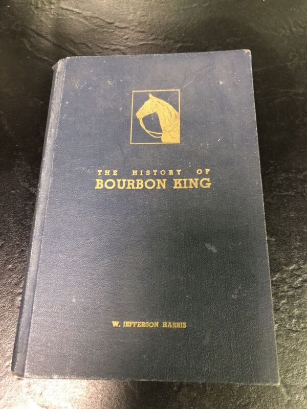 The History Of Bourbon King 1788 by W. Jefferson Harris Publishes In 1934