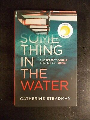 Something in the Water : A Novel by Catherine Steadman (2018, Hardcover)