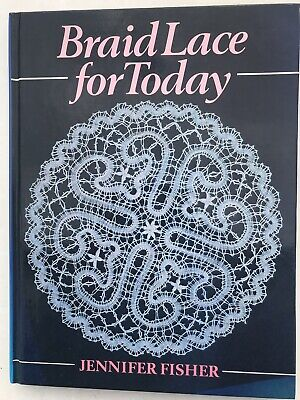 ⭐️SALE⭐️Braid Lace for Today by Jennifer Fisher (1985, Hardcover)FIRST EDITION