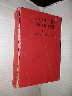 LA COLTRE TRICOLORE Enzo Gemignani Sonzogno 1940 romanzo libro narrativa storia