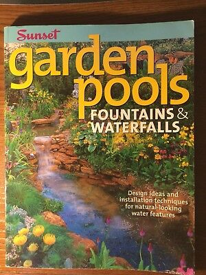 Garden Pools, Fountains and Waterfalls : Design Ideas and Installation...