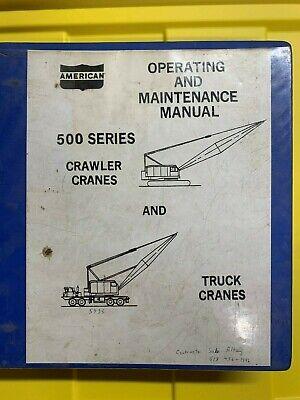 American Operating And Maintenance Manual For 500 Series Crawler Truck Cranes