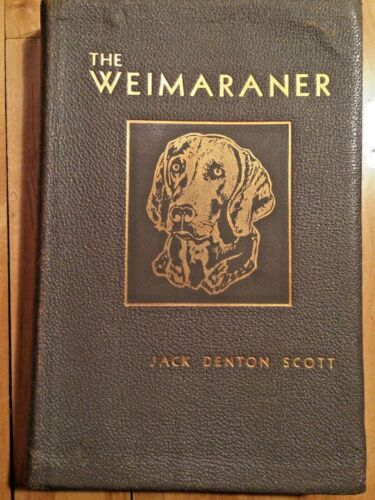 The Weimaraner by Jack Denton Scott 1952 First Limited Edition Leatherette