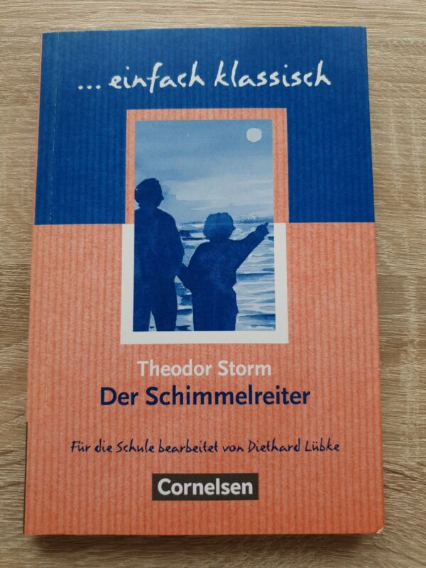 Einfach klassisch / Der Schimmelreiter von Theodor Storm und Diethard Lübke (20…