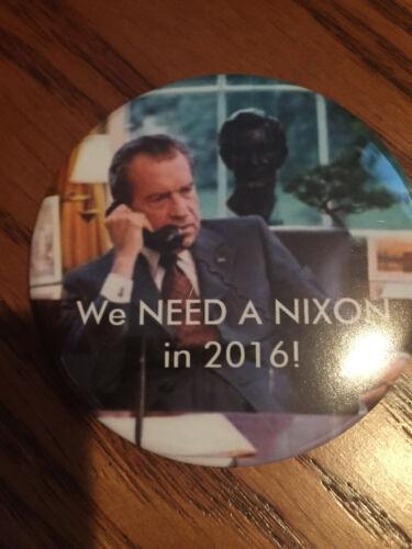 """We Need a Nixon in 2016""  Fantasy button pinback (Richard Nixon) LG 3 inch Pin"