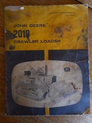 Vintage John Deere 2010 Crawler Loader Bull Dozer Owner Operator Manuel Used