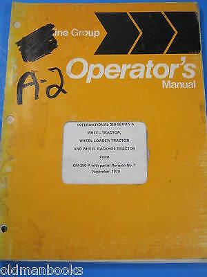 International 250 Series A Wheel Loader Tractor Backhoe Operators Manual
