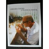 Chelsea Clocks: A Technical Manual, New, 2016, Chelsea Clock Movements