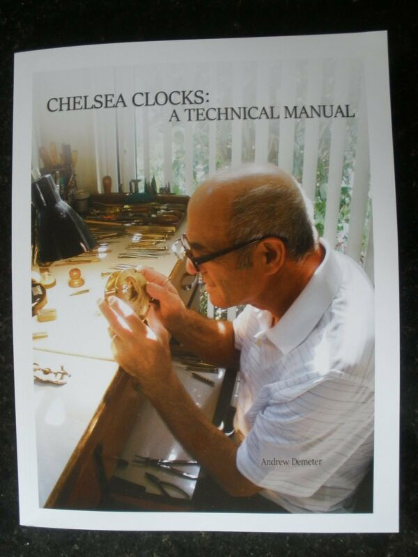 Chelsea Clocks: A Technical Manual, New, 2016, 27 Left, then its Out of Print
