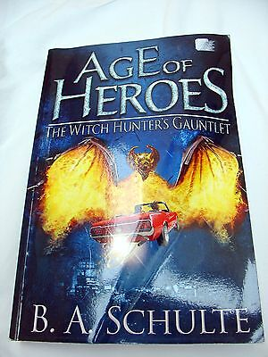 'Age of Heroes' The Witch Hunters Gauntlet Book - By B A Schulte