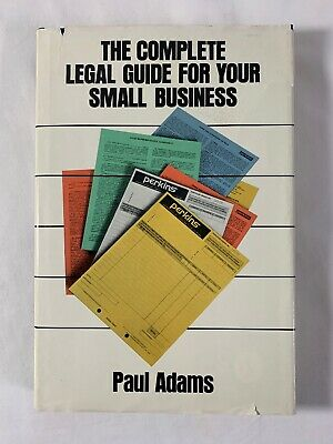 THE COMPLETE LEGAL GUIDE FOR YOUR SMALL BUSINESS - Paul Adams Complete Small Business Guide Book